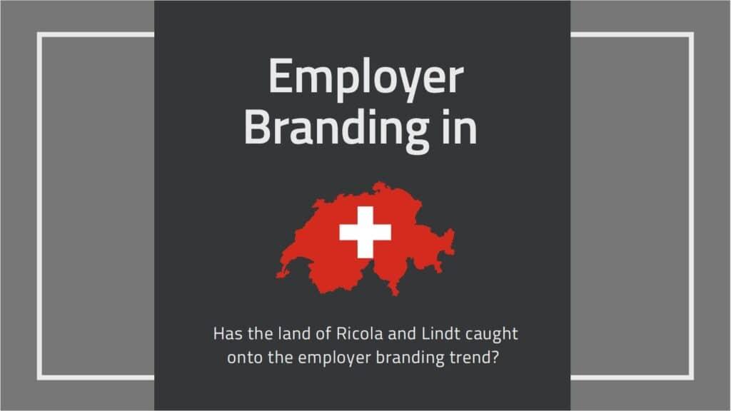 Employer Branding in Switzerland